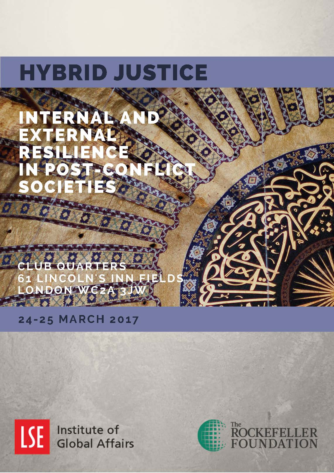 Hybrid Justice: Internal and External Resilience in Post-Conflict Societies, LSE – London